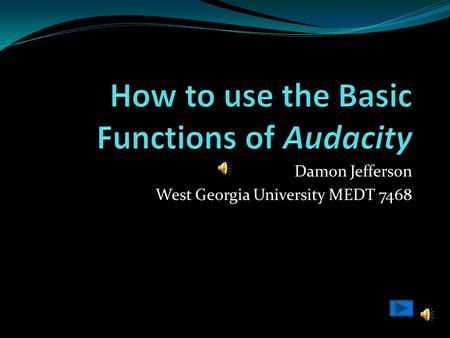 Damon Jefferson West Georgia University MEDT 7468.