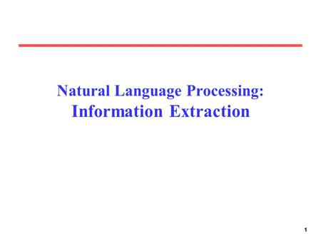 111 Natural Language Processing: Information Extraction.