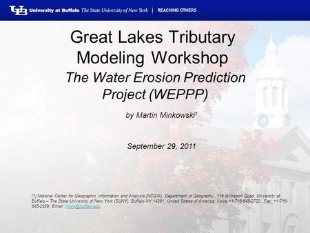 Great Lakes Tributary Modeling Workshop The Water Erosion Prediction Project (WEPPP) [1] National Center for Geographic Information and Analysis (NCGIA),