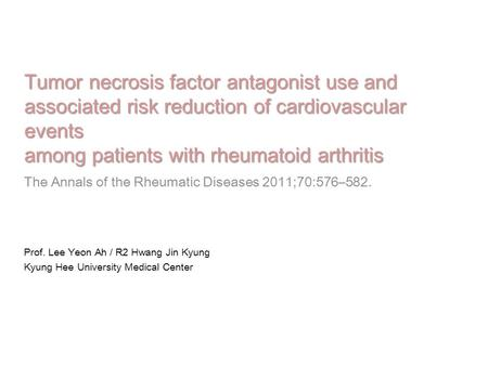 Tumor necrosis factor antagonist use and associated risk reduction of cardiovascular events among patients with rheumatoid arthritis The Annals of the.