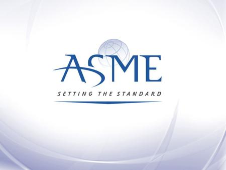 Nuclear Codes and Standards Needs in Argentina ASME Overview 18-19 April 2016 Buenos Aires, Argentina Ryan Crane Oliver Martinez.