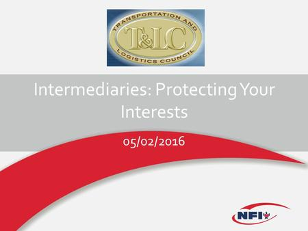 Intermediaries: Protecting Your Interests 05/02/2016.