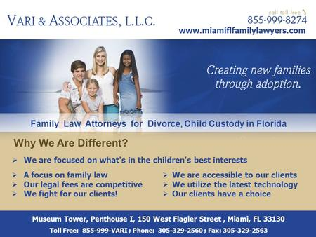 Why We Are Different?  A focus on family law  Our legal fees are competitive  We fight for our clients!  We are accessible to our clients  We utilize.