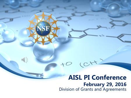 AISL PI Conference February 29, 2016 Division of Grants and Agreements.