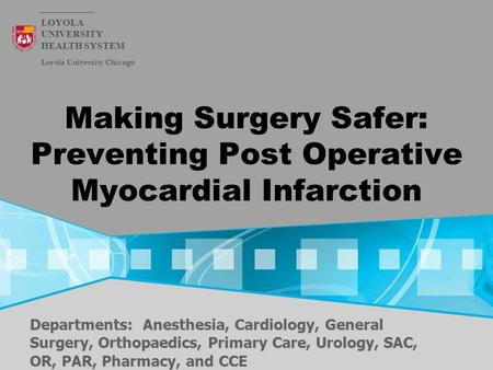 Making Surgery Safer: Preventing Post Operative Myocardial Infarction Departments: Anesthesia, Cardiology, General Surgery, Orthopaedics, Primary Care,