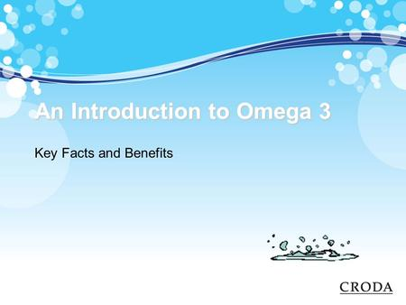 An Introduction to Omega 3 Key Facts and Benefits.