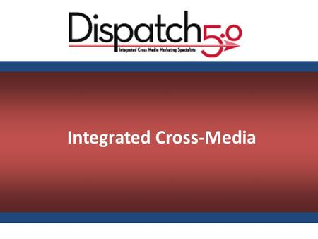 Integrated Cross-Media. Example of CMO Facing Brand Positioning Integrated Cross-Media Marketing Voice of Customer Customer Data Marketing Asset Message.