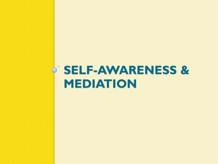 "SELF-AWARENESS & MEDIATION. Know Thyself Until we develop emotional self awareness, we will project our own unrecognized emotions onto others."" - Bowling."