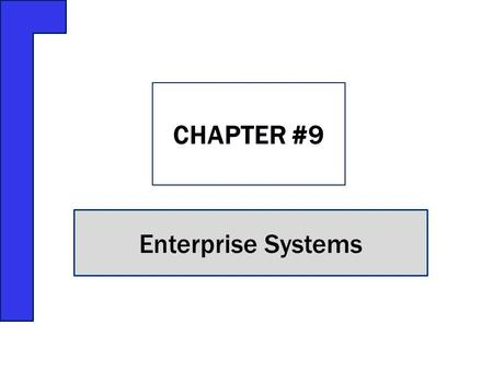 Enterprise Systems CHAPTER #9. Fox Lake Country Club has a problem Defective business processes could result in unhappy customers Fox Lake's business.