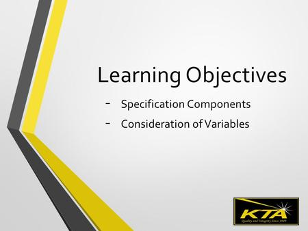 Learning Objectives ˗ Specification Components ˗ Consideration of Variables.