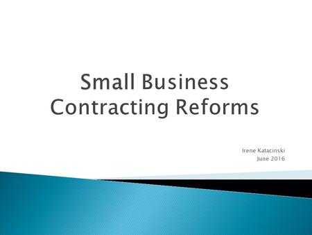 Irene Katacinski June 2016. Provisions Aimed at Improving Transparency and Clarity for Small Businesses Section 1802 Would require SBA to track companies.