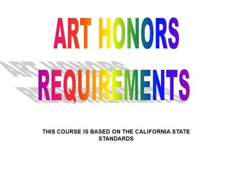 THIS COURSE IS BASED ON THE CALIFORNIA STATE STANDARDS.
