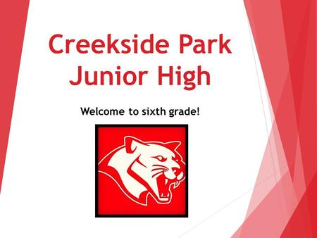 Creekside Park Junior High Welcome to sixth grade!