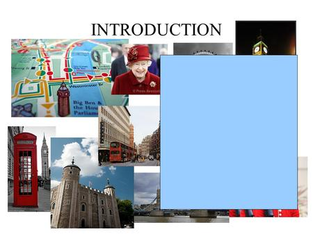 INTRODUCTION. DIRECTIONS: London Map Turn right Turn Left Go Straight Opposite Between Next to In By Go down Go up.
