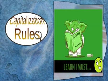 Overview wThis presentation reviews the rules you (should) already know as well as some of the tricky aspects of capitalization wIt deals with the following.