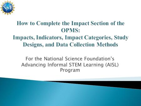 For the National Science Foundation's Advancing Informal STEM Learning (AISL) Program.