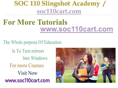 SOC 110 Slingshot Academy / soc110cart.com soc110cart.com For More Tutorials