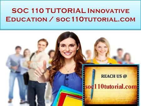 SOC 110 TUTORIAL Innovative Education SOC 110 Entire Course (2 Set) FOR MORE CLASSES VISIT  This Tutorial contains 2 Set of Papers.