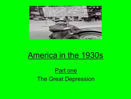 America in the 1930s Part one The Great Depression.