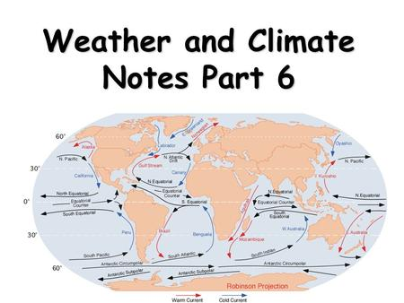 Weather and Climate Notes Part 6. Identify factors affecting seawater density and salinity. When water becomes colder and when it has a high salinity.