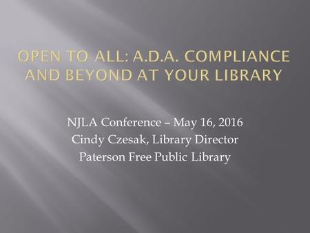 NJLA Conference – May 16, 2016 Cindy Czesak, Library Director Paterson Free Public Library.