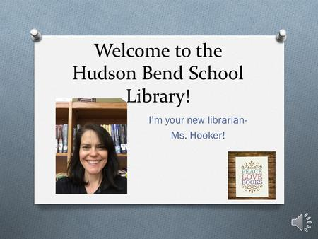 Welcome to the Hudson Bend School Library! I'm your new librarian- Ms. Hooker!