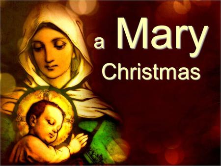 A Mary Christmas. Luke 2:4–7 So Joseph also went up from the town of Nazareth in Galilee to Judea, to Bethlehem the town of David, because he belonged.
