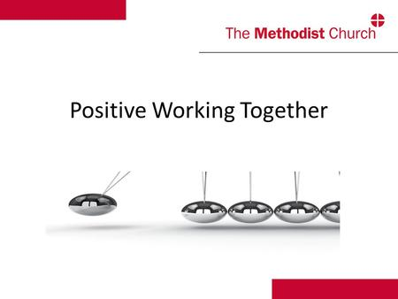 Positive Working Together. A power point presentation to: Give an update of the implementation of 'Positive Working Together' Give information about available.