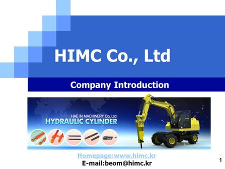 1 HIMC Co., Ltd Homepage:www.himc.kr  Company Introduction.