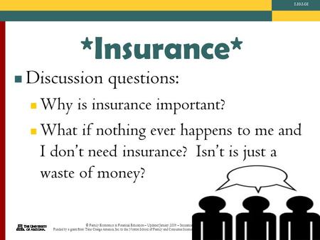 © Family Economics & Financial Education – Updated January 2009 – Insurance Unit – Types of Insurance – Slide 1 Funded by a grant from Take Charge America,