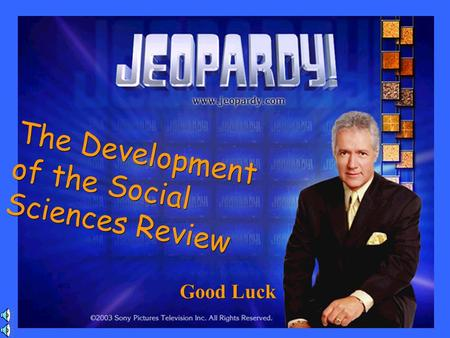 Good Luck The Development of the Social Sciences Review.