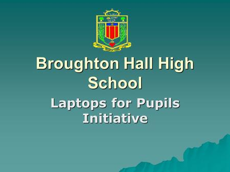 Broughton Hall High School Laptops for Pupils Initiative.