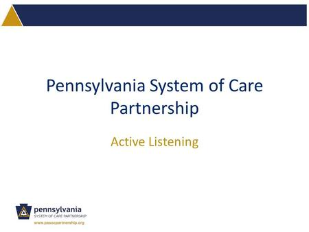 Pennsylvania System of Care Partnership Active Listening.
