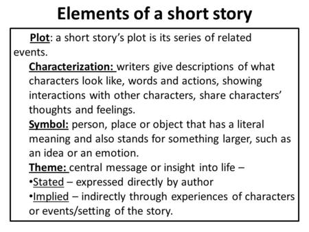 elements of fiction short stories study notes Study guide: the elements of short stories setting is the time and location in which a story takes place • place – geographical location where is the action of the story taking place  the short story usually has one plot so it can be read in one sitting there are five essential parts of plot: introduction – the beginning of the.