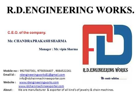 R.D.ENGINEERING WORKS. Mobile no : 9927007301, 9756504407, 9084522261  id :