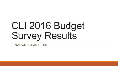 CLI 2016 Budget Survey Results FINANCE COMMITTEE.