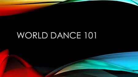 WORLD DANCE 101. AFRICAN DANCE - ORIGIN African dance is polycentric, which sets it apart from most other dance traditions in the world. As explained.