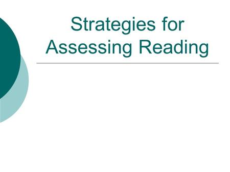 Strategies for Assessing Reading. Reading Strategies (1)  Bottom-up processing (decoding) which employs micro-skills Discrimination of graphemes & orthographic.