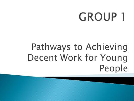 Pathways to Achieving Decent Work for Young People.