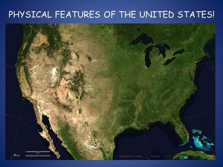 PHYSICAL FEATURES OF THE UNITED STATES!. APPALACHIAN MOUNTAIN RANGE! MOUNTAIN RANGES OF THE UNITED STATES! The Appalachian Mountains cover much of the.