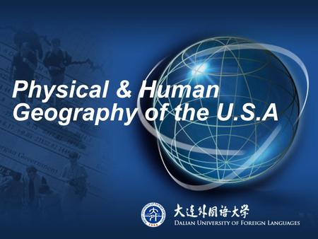 Physical & Human Geography of the U.S.A. Goals Physical geography: mountains, rivers, lakes, national parks Human geography: people, human activities,