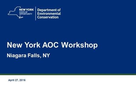 1 New York AOC Workshop Niagara Falls, NY April 27, 2016.