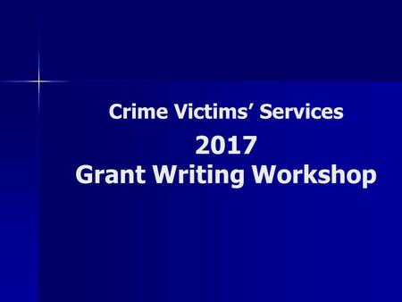 Crime Victims' Services <strong>2017</strong> Grant Writing Workshop.
