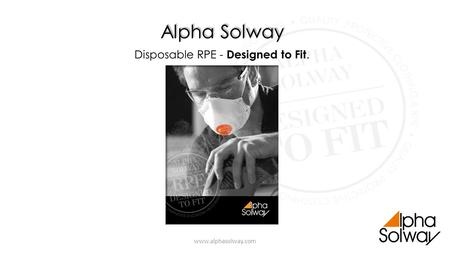 Alpha Solway Disposable RPE - Designed to Fit.