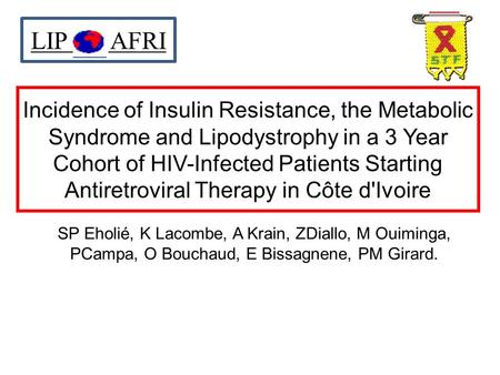 Incidence of Insulin Resistance, the Metabolic Syndrome and Lipodystrophy in a 3 Year Cohort of HIV-Infected Patients Starting Antiretroviral Therapy in.