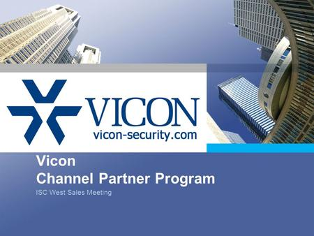 Vicon Channel Partner Program ISC West Sales Meeting.