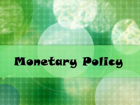 Monetary Policy. What is Monetary Policy? The actions of a central bank, currency board, or other regulatory committee, that determine the size and rate.