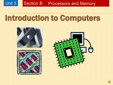 Unit 3 Processors and Memory Section B Chapter 1, Slide 2Starting Out with Visual Basic 3 rd EditionIntroduction to ComputersUnit 3B – Processors and.