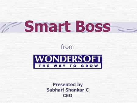 Smart Boss from Presented by Sabhari Shankar C CEO.