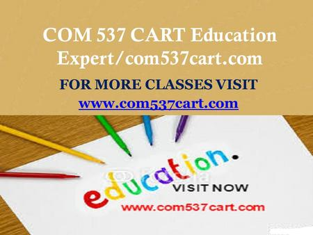 CIS 170 MART Teaching Effectively/cis170mart.com FOR MORE CLASSES VISIT  COM 537 CART Education Expert/com537cart.com FOR MORE CLASSES.